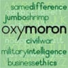 Examples of Oxymoron in English